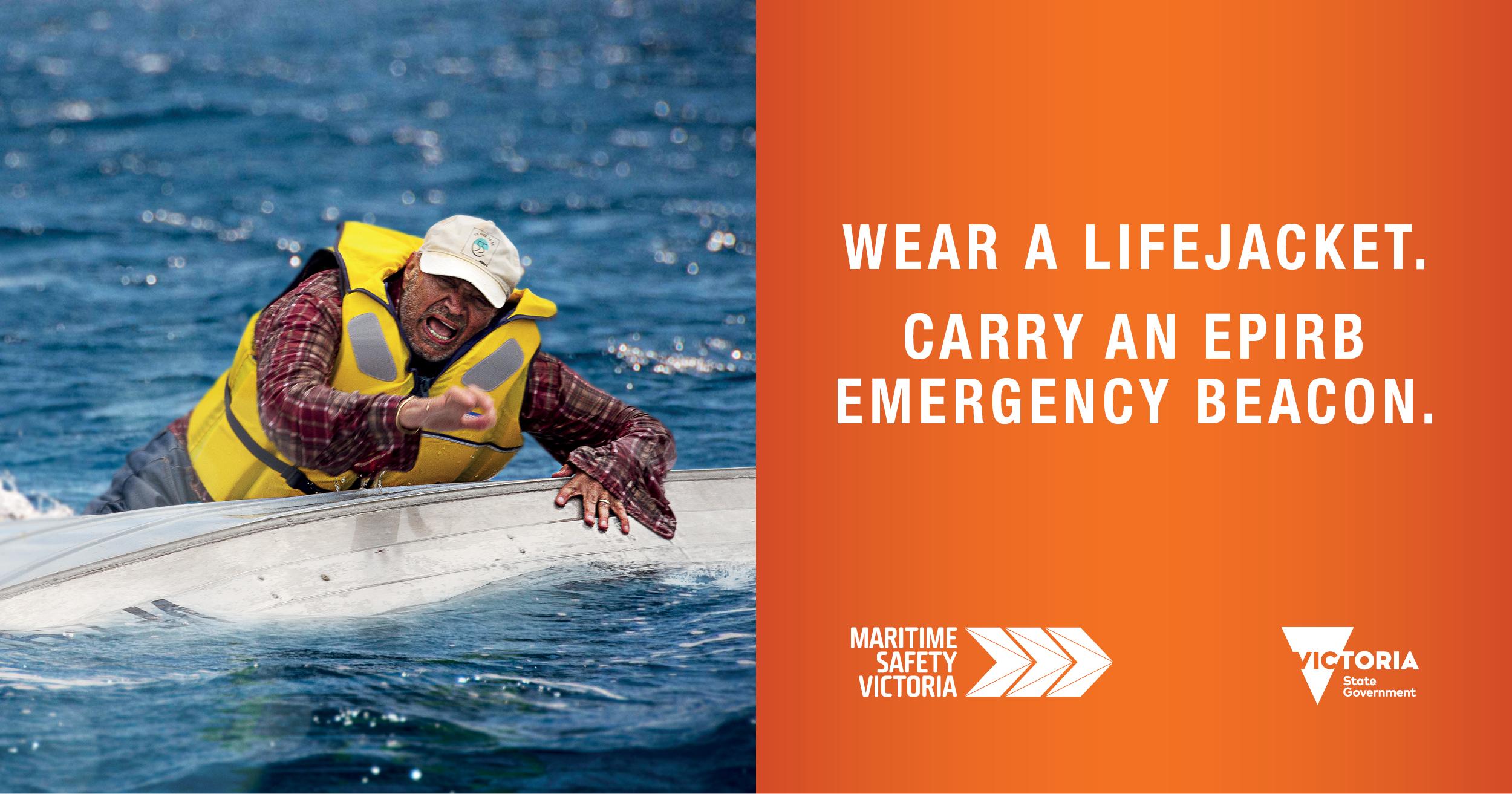 Wear a lifejacket - carry an emergency beacon
